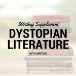 Dystopian Literature Writing Supplement