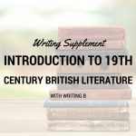 Introduction to 19th Century British Literatre Writing Supplement B