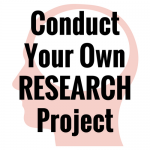 Conduct Your Own Research Project