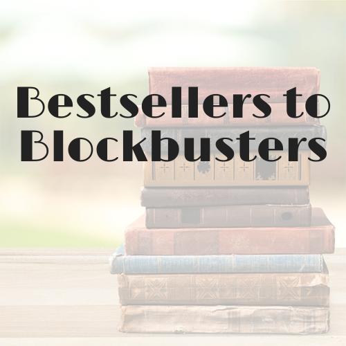 Bestsellers to Blockbusters